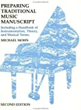 img - for Preparing Traditional Music Manuscript: Including a Handbook of Instrumentation, Theory, and Musical Terms by Mohn, Michael (1990) Paperback book / textbook / text book