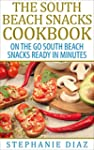 The South Beach Snacks Cookbook: On t...