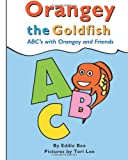 Orangey the Goldfish:  ABCs with Orangey and Friends