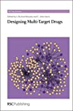 Designing Multi-Target Drugs (Rsc Drug Discovery)