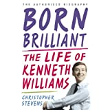 Kenneth Williams: Born Brilliant: The Life of Kenneth Williamsby Christopher Stevens