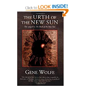 The Urth of the New Sun: The sequel to 'The Book of the New Sun' by Gene Wolfe