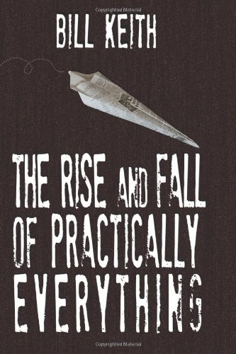 The Rise And Fall Of Practically Everything