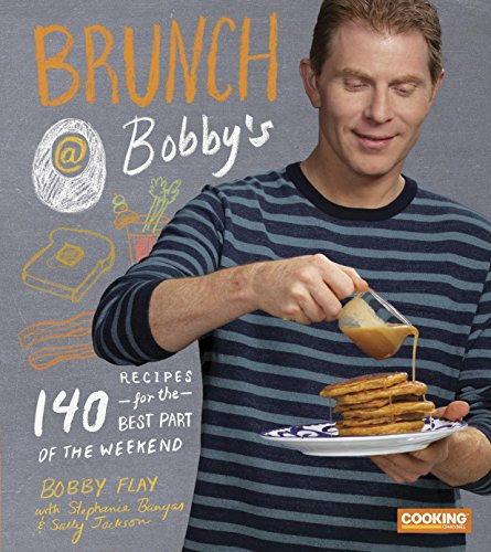 Brunch at Bobby's: 140 Recipes for the Best Part of the Weekend (Brunch Recipes compare prices)