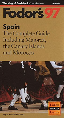 Image for Spain '97: The Complete Guide Including Majorca, the Canary Islands and Morocco (Fodor's)