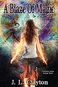 A Blaze Of Magic: Chosen Saga Book Two by J.L. Clayton ebook deal