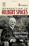 img - for Introduction to Hilbert Spaces with Applications, Third Edition by Debnath, Lokenath, Mikusinski, Piotr 3rd edition (2005) Hardcover book / textbook / text book