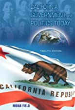 California Government and Politics Today by Mona Field