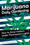 Marijuana Daily Gardening: How to Gro...