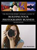 The Photographer's Market Guidebook to Building The Photography Business