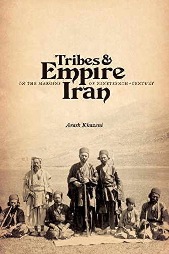 Tribes and Empire on the Margins of Nineteenth-Century Iran (Publications on the Near East)