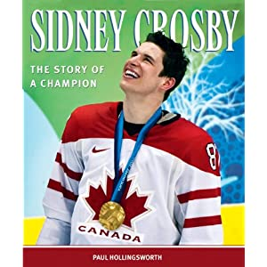Sidney Crosby: The Story of a Champion