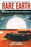 img - for by Peter Ward ,by Donald Brownlee Rare Earth: Why Complex Life Is Uncommon in the Universe (text only)[Paperback]2003 book / textbook / text book
