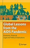 img - for Global Lessons from the AIDS Pandemic: Economic, Financial, Legal and Political Implications book / textbook / text book