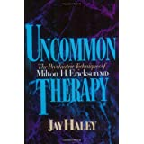 "Uncommon Therapy: Psychiatric Techniques of Milton H.Erickson, M.D.von ""Jay Haley"""