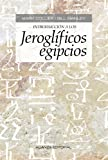 img - for Introducci n a los jerogl ficos egipcios / Introduction to Egyptian hieroglyphs (Spanish Edition) book / textbook / text book