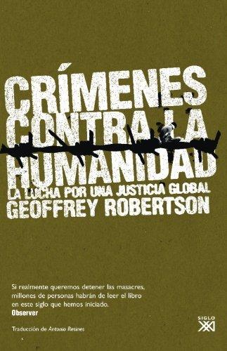 Crimenes contra la humanidad. La lucha por una justicia global (Spanish Edition), by Geoffrey Robertson