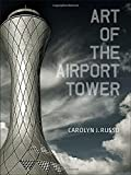 img - for Art of the Airport Tower book / textbook / text book