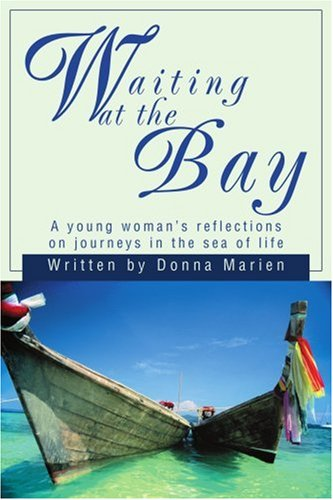 Waiting at the Bay: A Young Woman's Reflections on Journeys in the Sea of Life