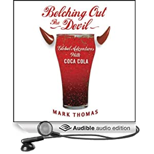 Belching Out the Devil: Global Adventures with Coca Cola (Unabridged)