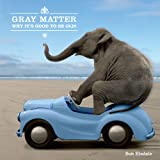 img - for Gray Matter: Why It's Good to Be Old! book / textbook / text book