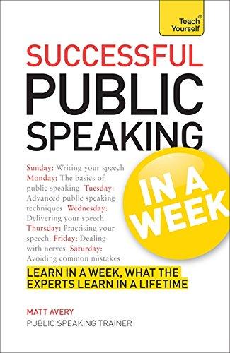 Successful Public Speaking in a Week (Teach Yourself)