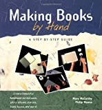 Making Books by Hand: A Step-by-Step Guide (1564966755) by McCarthy, Mary
