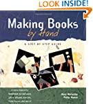 Making Books by Hand: A Step-by-Step...
