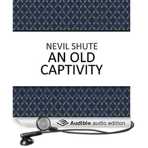 An Old Captivity (Unabridged)