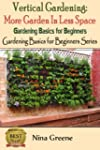 Vertical Gardening: More Garden In Le...