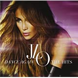 Dance Again: The Hits (Deluxe Version) ~ Jennifer Lopez