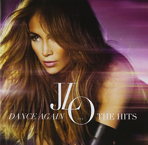 Jennifer Lopez - Dance Again The Hits (Deluxe Version) - Zortam Music