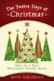 The Twelve Days of Christmas: Ideas for a More Meaningful Holiday Season