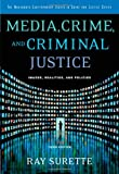 Media, Crime, and Criminal Justice: Images, Realities and Policies (Wadsworth Contemporary Issues in Crime and Justice)