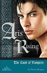 Aris Rising: The Court of Vampires: AN INFINITY DIARIES NOVEL