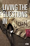 Living The Questions In John: A NavStudy Featuring The Message