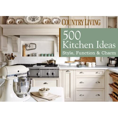 country living 500 kitchen ideas dominique