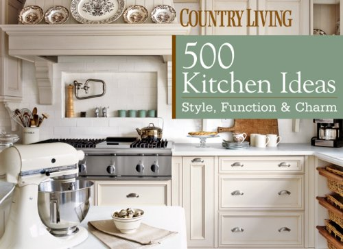 Country+Living+500+Kitchen+Ideas%3A+Style%2C+Function+%26+Charm