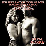 img - for Step Lust & Other Types of Love (Boxed Set of 5 Taboo Impregnation Erotica Stories) book / textbook / text book