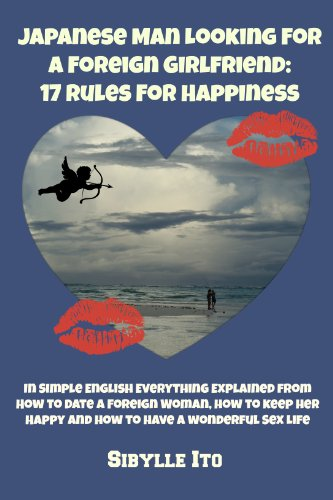 Japanese Man Looking For A Foreign Girlfriend: 17 Rules For Happiness