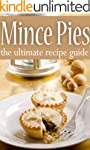 Mince Pies :The Ultimate Recipe Guide...