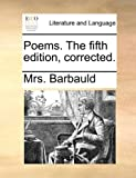 Poems. the Fifth Edition, Corrected.