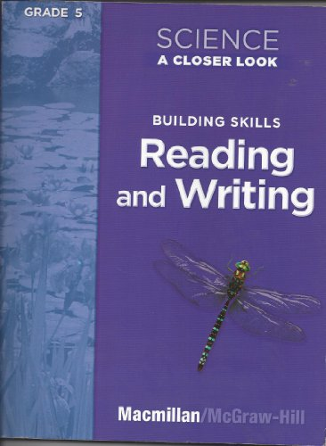 Science A Closer Look, Workbook TE, Grade 5 Building Skills, Reading and Writing