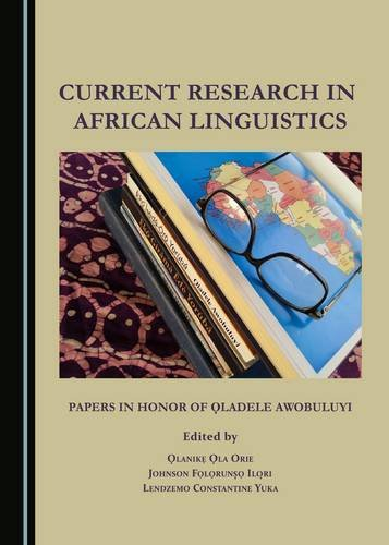 Current Research in African Linguistics: Papers in Honor of Aladele Awobuluyi