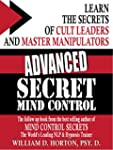 Advanced Mind Control Secrets: Covers...