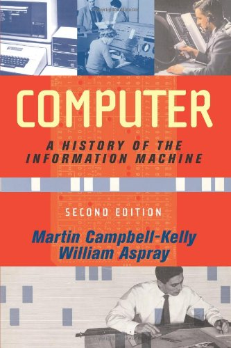 Computer: A History Of The Information Machine, Second...
