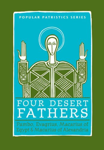 Four Desert Fathers: Pambo, Evagrius, Macarius Of Egypt, And Macarius Of Alexandria : Coptic Texts Relating To The Lausiac History Of Palladius (Popular Patristics Series), Tim Vivian