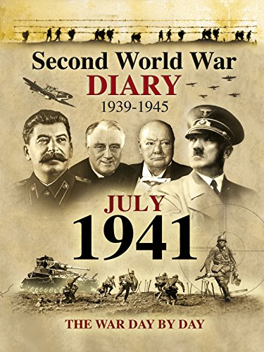 Second World War Diary: July, 1941