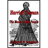 Harriet Tubman - The Moses of Her People [Illustrated] ~ Sarah H. Bradford