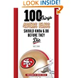100 Things 49ers Fans Should Know & Do Before They Die (100 Things...Fans Should Know)